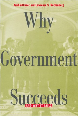 Why Government Succeeds and Why It Fails 9780674004665
