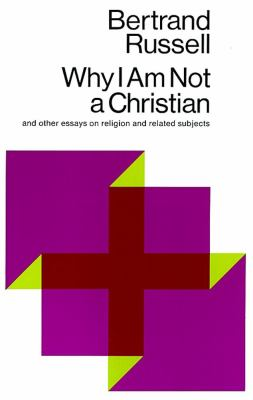 Why I Am Not a Christian: And Other Essays on Religion and Related Subjects 9780671203238