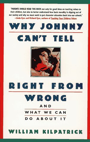 Why Johnny Can't Tell Right from Wrong: And What We Can Do about It 9780671870737