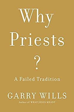 Why Priests?: The Real Meaning of the Eucharist 9780670024872