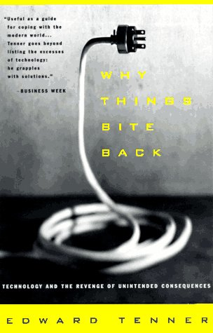 Why Things Bite Back: Technology and the Revenge of Unintended Consequences 9780679747567