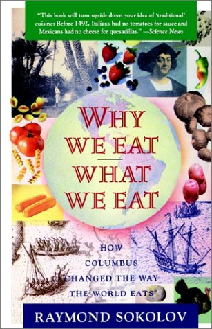 Why We Eat What We Eat: How Columbus Changed the Way the World Eats 9780671797911