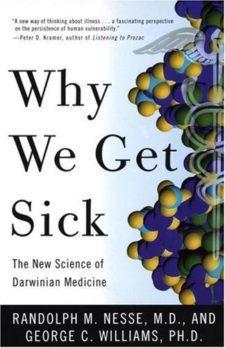 Why We Get Sick: The New Science of Darwinian Medicine 9780679746744