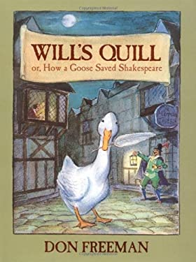 Will's Quill: Or, How a Goose Saved Shakespeare