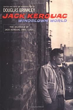 Windblown World: 6the Journals of Jack Kerouac 1947-1954 9780670033416