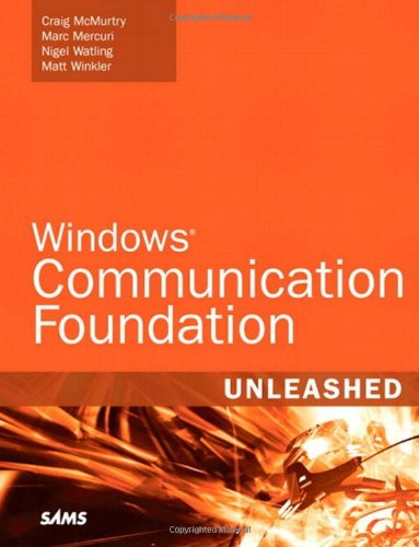 Windows Communication Foundation: Unleashed 9780672329487