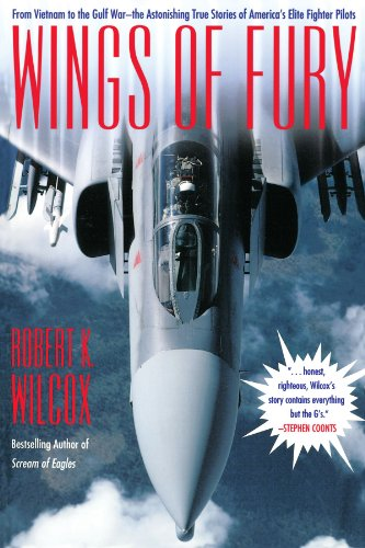 Wings of Fury: From Vietnam to the Gulf War-The Astonishing True Stories of Americas Elite Fighter Pilots 9780671747947