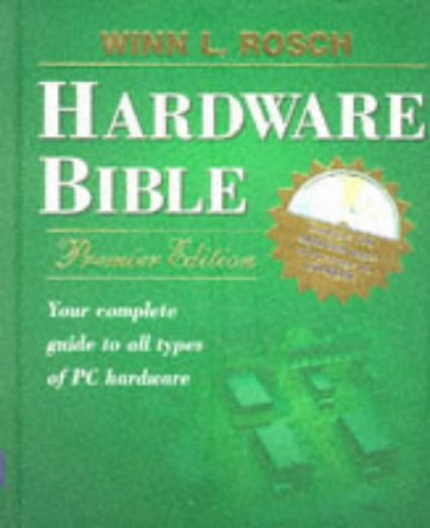 Winn L. Rosch Hardware Bible [With Contains 700 Additional Pages & Trial Version...] 9780672309540