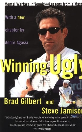 Winning Ugly: Mental Warfare in Tennis--Lessons from a Master 9780671884000