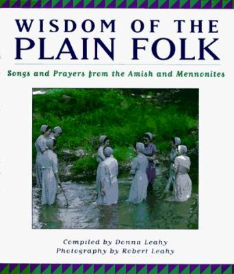 Wisdom of the Plain Folk: 0songs and Prayers from the Amish and Mennonites 9780670871803