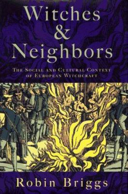 Witches and Neighbors: The Social and Cultural Context of European Witchcraft 9780670835898