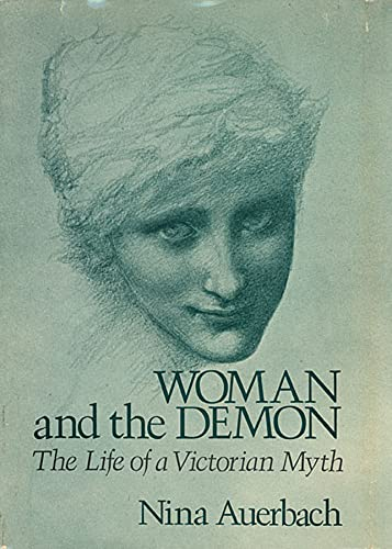 Woman and the Demon: The Life of a Victorian Myth 9780674954076