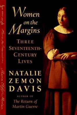 Women on the Margins: Three Seventeenth-Century Lives 9780674955202