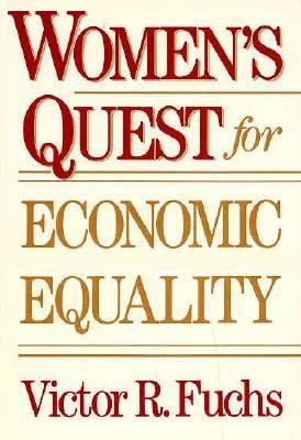 Women's Quest for Economic Equality 9780674955462