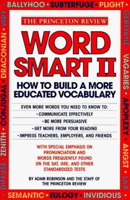 Word Smart II: 700 More Words to Help Build an Educated Vocabulary 9780679738633