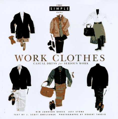Work Clothes: Casual Dress for Serious Work 9780679447160