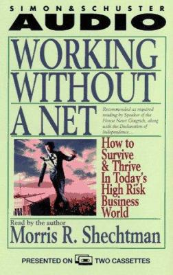 Working Without a Net: How to Survive and Thrive in 2 (Cassettes) 9780671535827