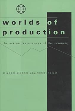 Worlds of Production: The Action Frameworks of the Economy 9780674962033