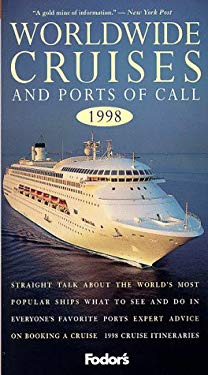 Worldwide Cruises and Ports of Call 1998: Straight Talk about the World's Most Popular Ships * What to See and Do in Every One's Favorite Ports * Expe 9780679035473