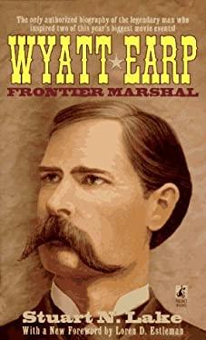Wyatt Earp: Frontier Marshal: Wyatt Earp: Frontier Marshal 9780671885373
