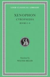 Cyropaedia, Volume II: Books 5-8