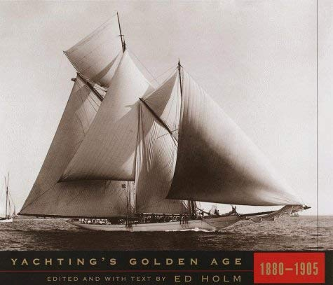 Yachting's Golden Age: 1880-1905 9780679454885