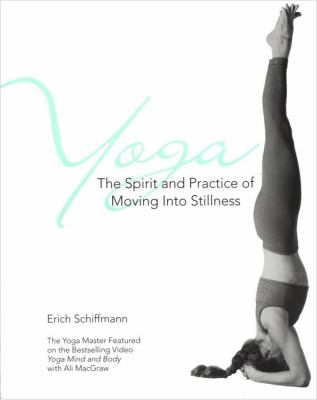 Yoga the Spirit and Practice of Moving Into Stillness 9780671534806