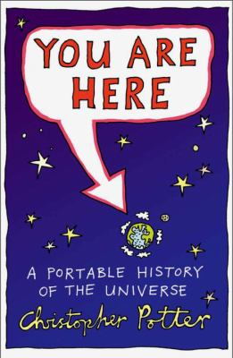 You Are Here: A Portable History of the Universe 9780676978629