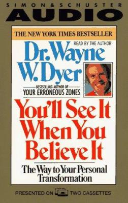 You'll See It When You Believe It: The Way to Your Personal Transformation 9780671505929