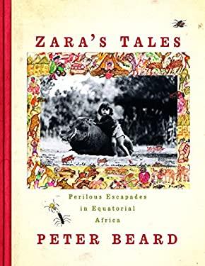 Zara's Tales: Perilous Escapades in Equatorial Africa 9780679426592