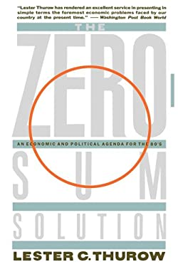 Zero Sum Solution: An Economic and Political Agenda for the 80's 9780671628147