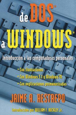 de DOS a Windows (from DOS to Windows): Introduccisn a Las Computadoras Personales 9780679773788