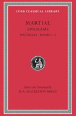 Martial Epigrams Spectacle Books 1-5 9780674995550