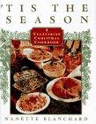 'Tis the Season: A Vegetarian Christmas Cookbook 9780684811550