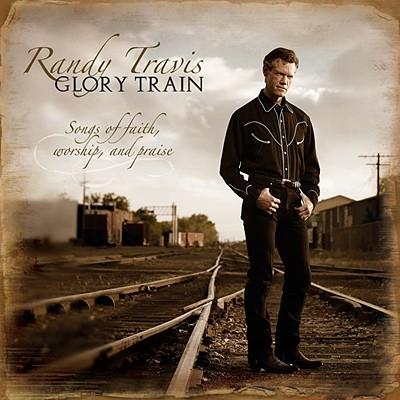 Glory Train: Songs of Faith, Worship and Praise