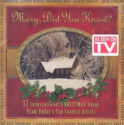 Mary, Did You Know: 17 Inspirational Christmas Songs from Today's Top Country Artist 0080688731724