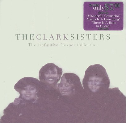 The Clark Sisters: The Definitive Gospel Collection 0080688740726