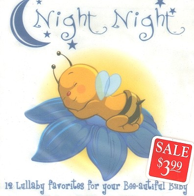 Night, Night: 12 Lullaby Favorites for Your Bee-Autiful Baby 0080688741723