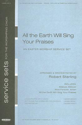 All the Earth Will Sing Your Praises: An Easter Worship Service Set