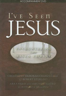 I've Seen Jesus: Encountering the Risen Christ