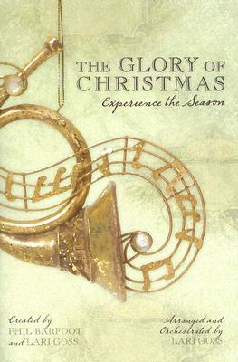 The Glory of Christmas: Experience the Season: Satb