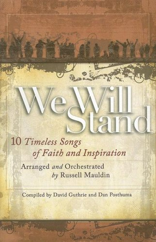 We Will Stand: 10 Timeless Songs of Faith and Inspiration: SATB
