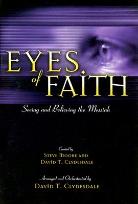 Eyes of Faith: Seeing and Believing the Messiah