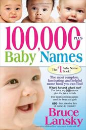 Image of 100,000+ Baby Names: The Most Complete Baby Name Book