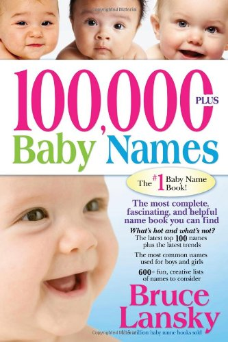 100,000+ Baby Names: The Most Complete Baby Name Book 9780684039992