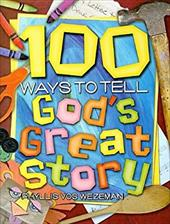 100 Ways to Tell God's Great Story 2513758