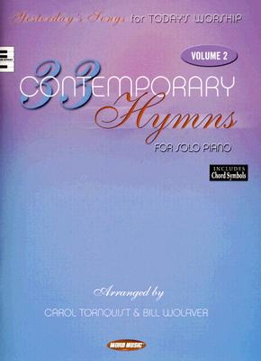 33 Contemporary Hymns for Solo Piano, Volume 2: Yesterday's Songs for Today's Worship