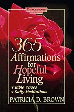 365 Affirmations for Hopeful Living 9780687418893