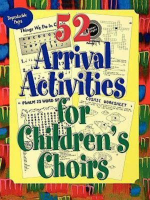 52 Arrival Activities for Childrens Choir 9780687073139