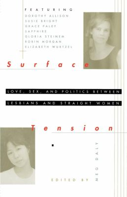 Surface Tension: Love, Sex, and Politics Between Lesbians and Straight Women 9780684802213